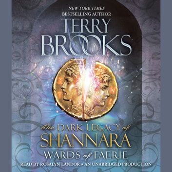 Wards of Faerie - The Dark Legacy of Shannara audiobook by Terry Brooks