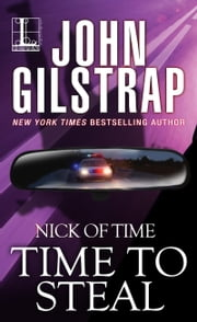 Time to Steal - Part Three ebook by John Gilstrap