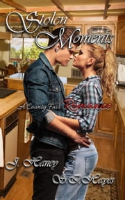 Stolen Moments - A County Fair Romance, #1 ebook by J. Haney,S.I. Hayes