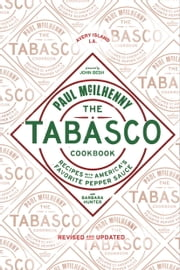 The Tabasco Cookbook - Recipes with America's Favorite Pepper Sauce ebook by Paul McIlhenny, Barbara Hunter