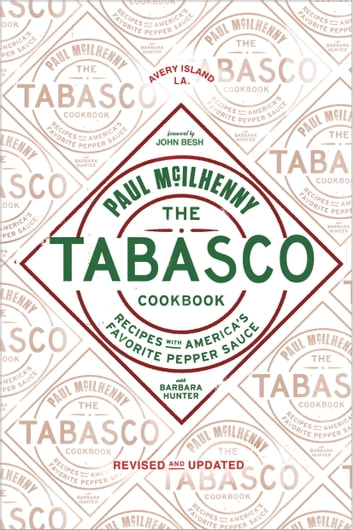 The Tabasco Cookbook - Recipes with America's Favorite Pepper Sauce ebook by Paul McIlhenny,Barbara Hunter