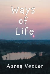 Ways of Life ebook by Aurea Venter