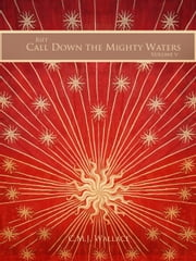 Call Down the Mighty Waters ebook by C.M.J. Wallace