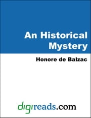 An Historical Mystery ebook by Balzac, Honore de