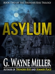Asylum ebook by G. Wayne Miller