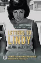 Letters to Lindy ebook by Valentine, Alana