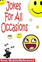 Jokes For All Occasions (Mobi Classics) ebook by Edward J. Clode