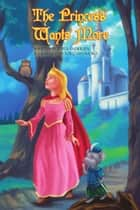 The Princess Wants More ebook by Edith Andersen