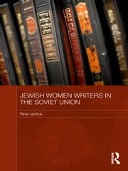 Jewish Women Writers in the Soviet Union ebook by Rina Lapidus