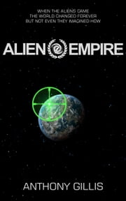 Alien Empire ebook by Anthony Gillis