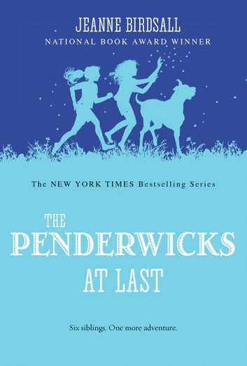 The Penderwicks At Last Ebook By Jeanne Birdsall Rakuten Kobo
