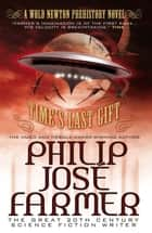 Time's Last Gift - A Wold Newton Prehistory Novel ebook by Philip José Farmer