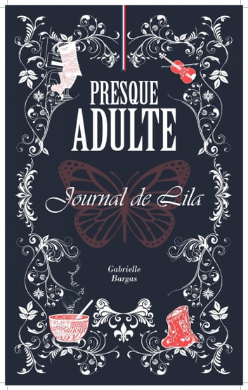 Presque adulte - Journal de Lila ebook by Gabrielle Bargas