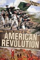 The Split History of the American Revolution - A Perspectives Flip Book ebook by Michael Bernard Burgan