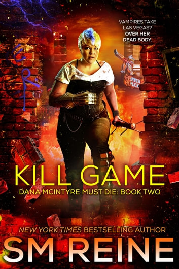 Kill Game - Dana McIntyre Must Die, #2 ebook by SM Reine