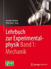 Lehrbuch zur Experimentalphysik Band 1: Mechanik ebook by Peter Bock,Joachim Heintze