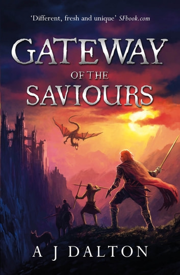 Gateway of the Saviours ebook by A J Dalton