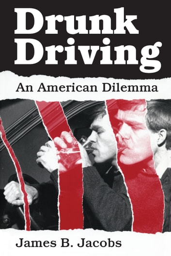 Drunk Driving - An American Dilemma eBook by James B. Jacobs