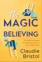 The Magic of Believing ebook by Claudie Bristol, Digital Fire