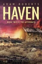 Haven ebook by Adam Roberts