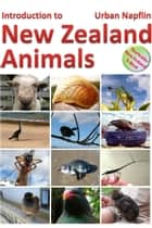 Introduction to New Zealand Animals ebook by Urban Napflin