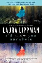 I'd Know You Anywhere - A Novel ebook by Laura Lippman