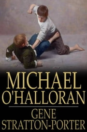 Michael O'Halloran ebook by Gene Stratton-Porter