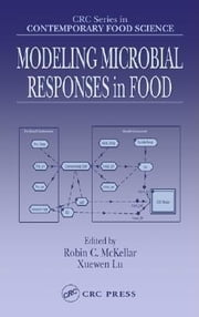 Modeling Microbial Responses in Food ebook by McKellar, Robin C.