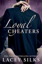 Loyal Cheaters ebook by