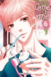 Come to me T06 ebook by Nachi Yuki