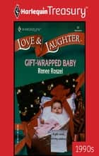 Gift-Wrapped Baby ebook by Renee Roszel