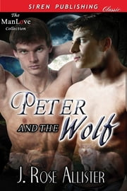 Peter and the Wolf ebook by J. Rose Allister
