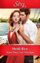 Vows They Can't Escape ebook by Heidi Rice