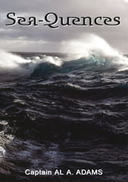 Sea-Quences ebook by Capt. Al A. Adams