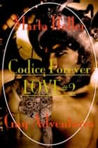 Codice Forever Love#2 ebook by Marta Heller
