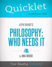 Quicklet on Ayn Rand's Philosophy: Who Needs It ebook by Mia  Claudia Wood