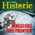 Massedød ved fronten audiobook by All Verdens Historie