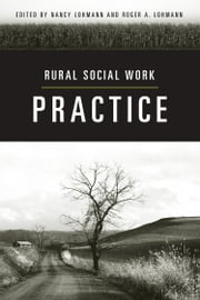 Rural Social Work Practice ebook by Roger A. Lohmann