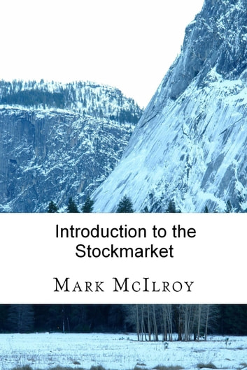 Introduction to the Stockmarket ebook by Mark McIlroy
