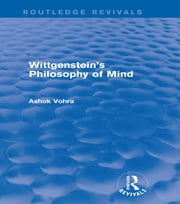 Wittgenstein's Philosophy of Mind (Routledge Revivals) ebook by Ashok Vohra