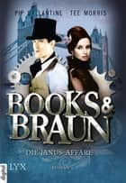 Books & Braun ebook by Pip Ballantine,Tee Morris,Michaela Link