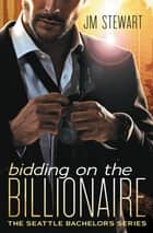 Bidding on the Billionaire ebook by