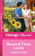 Second-Time Lucky (Mills & Boon Vintage Cherish) ebook by Laurie Paige