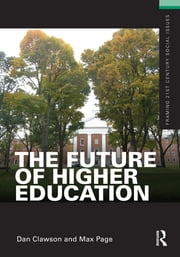 The Future of Higher Education ebook by Dan Clawson,Max Page