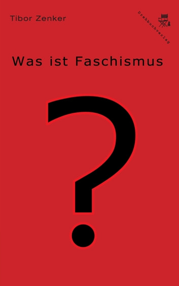 Was ist Faschismus? ebook by Tibor Zenker