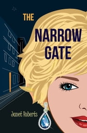 The Narrow Gate ebook by Janet Roberts