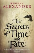 The Secrets of Time and Fate ebook by Rebecca Alexander