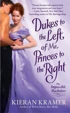 Dukes to the Left of Me, Princes to the Right ebook by Kieran Kramer