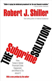The Subprime Solution - How Today's Global Financial Crisis Happened, and What to Do about It ebook by Robert J. Shiller
