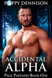 Accidental Alpha ebook by Poppy Dennison